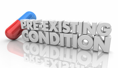 All You Need To Know About Pre-existing Conditions